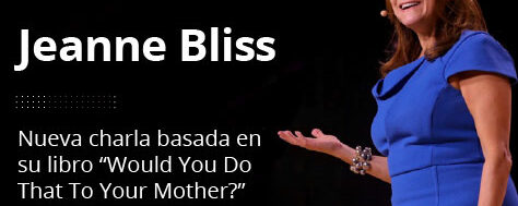 Jeanne Bliss: Nueva charla basada en su libro «Would You Do That To Your Mother?»