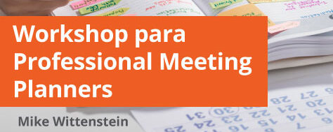 Mike Wittestein: Workshop para Professional Meeting Planners